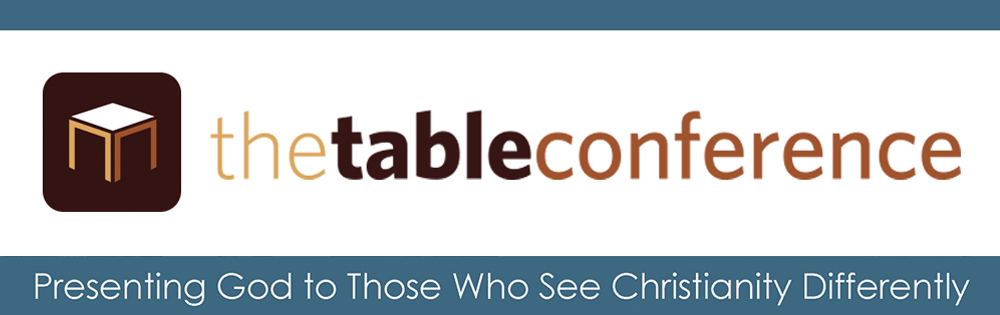 The Table: Presenting God to Those Who See Christianity Differently