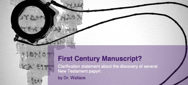 Dr. Wallace: Earliest Manuscript of the New Testament Discovered?
