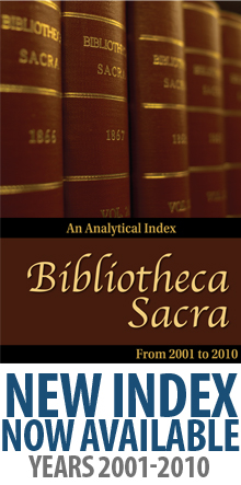 New Index for Biblioteca Sacra: 2001-2010