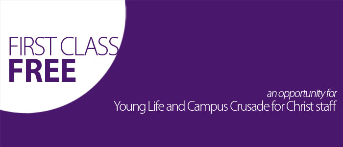 First Class Free for Young Life and Campus Crusade for Christ Staff